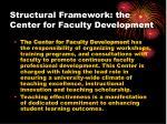 structural framework the center for faculty development