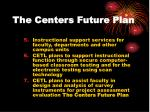 the centers future plan17