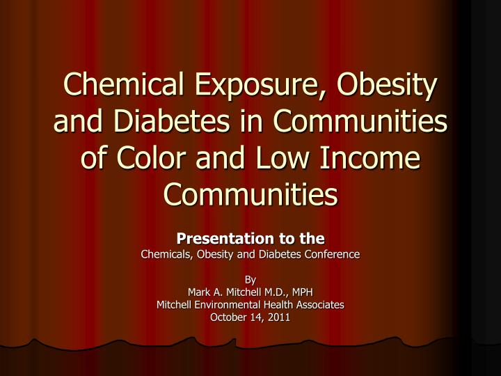 chemical exposure obesity and diabetes in communities of color and low income communities n.