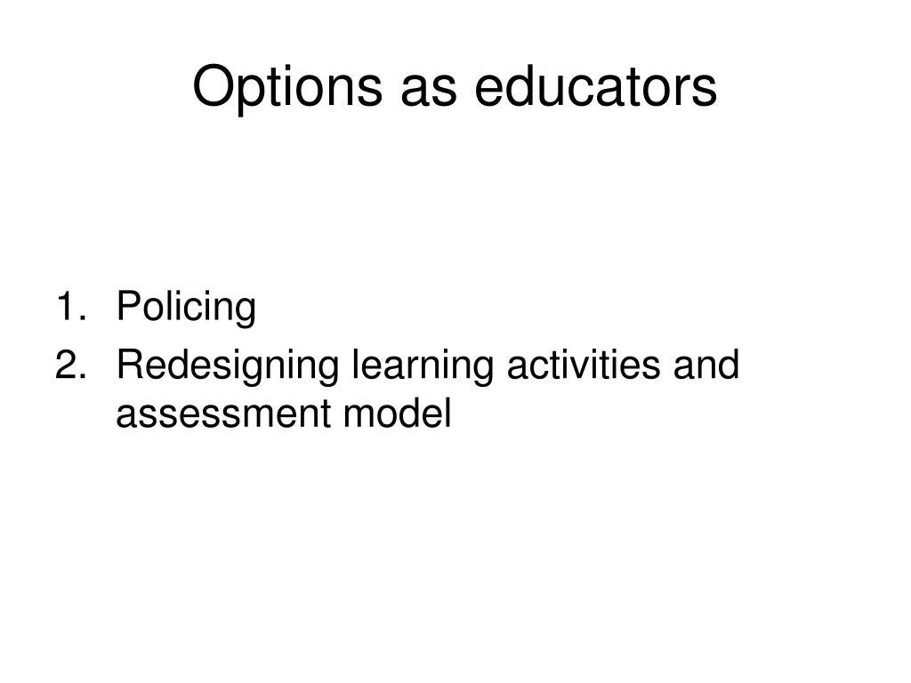 Options as educators