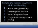 compelling reasons to achieve mid level funding