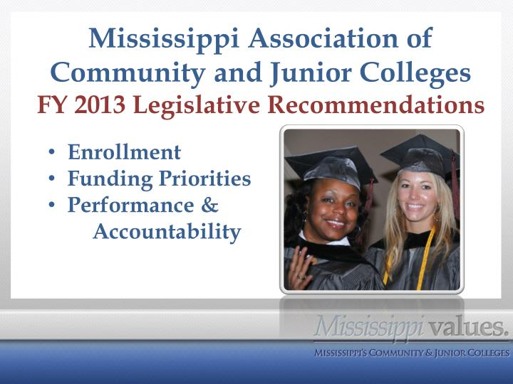 mississippi association of community and junior colleges fy 2013 legislative recommendations n.