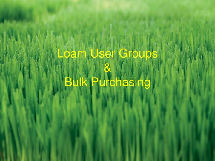 loam user groups bulk purchasing n.