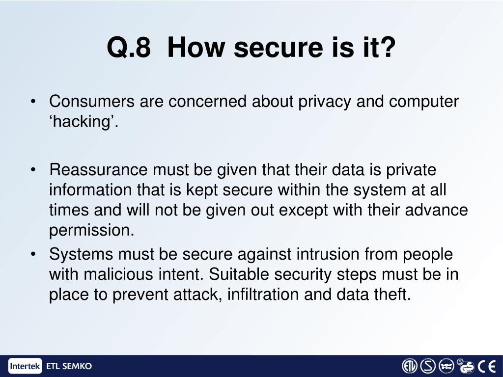 Q.8  How secure is it?