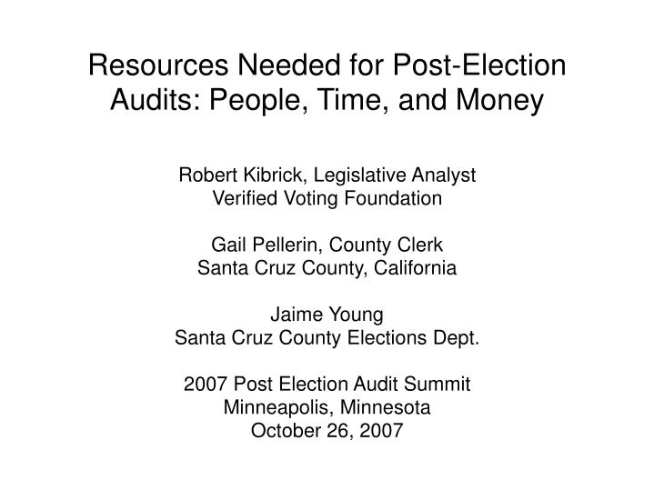 resources needed for post election audits people time and money n.