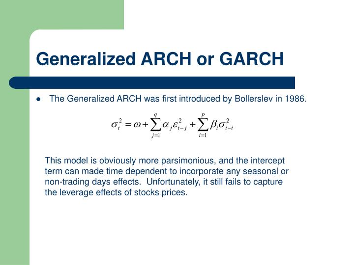 Generalized ARCH or GARCH