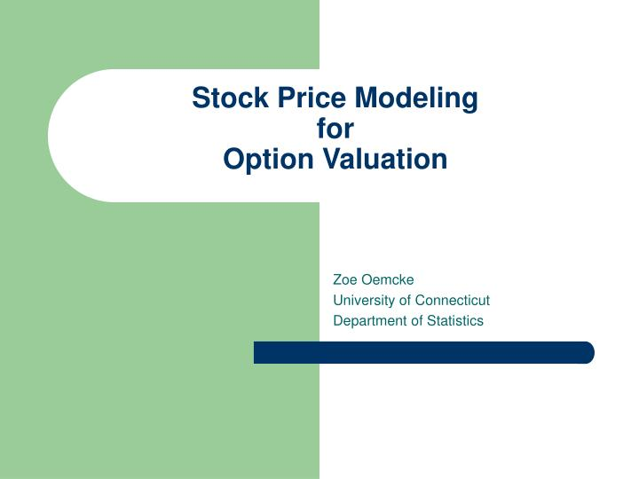stock price modeling for option valuation n.