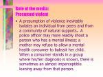 role of the media presumed violent20