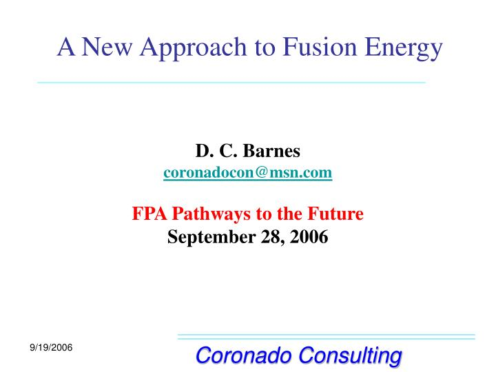 a new approach to fusion energy n.