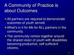 a community of practice is about outcomes
