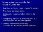 encouraging investments that result in outcomes