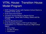 vital house transition house model program