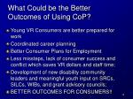 what could be the better outcomes of using cop