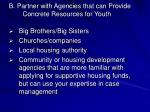b partner with agencies that can provide concrete resources for youth