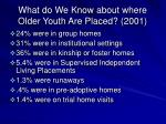 what do we know about where older youth are placed 2001