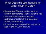 what does the law require for older youth in care