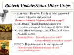 biotech update status other crops