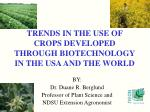trends in the use of crops developed through biotechnology in the usa and the world