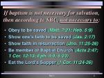 if baptism is not necessary for salvation then according to sbc not necessary to