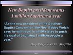 new baptist president wants 1 million baptisms a year