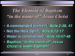 the element of baptism in the name of jesus christ
