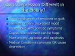 how is depression different in the elderly