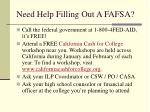 need help filling out a fafsa