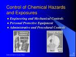 control of chemical hazards and exposures