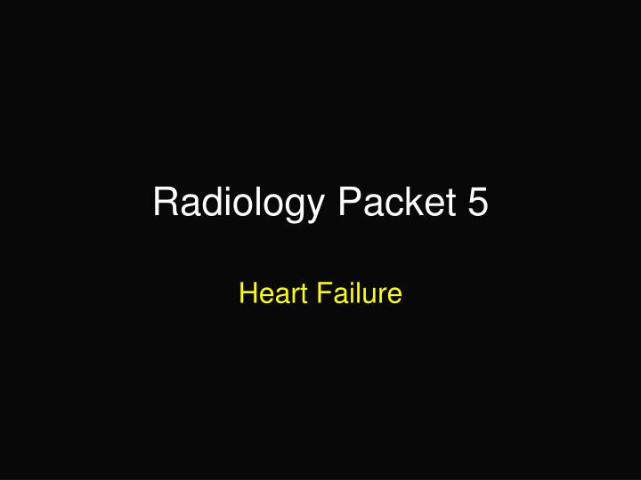 radiology packet 5 n.