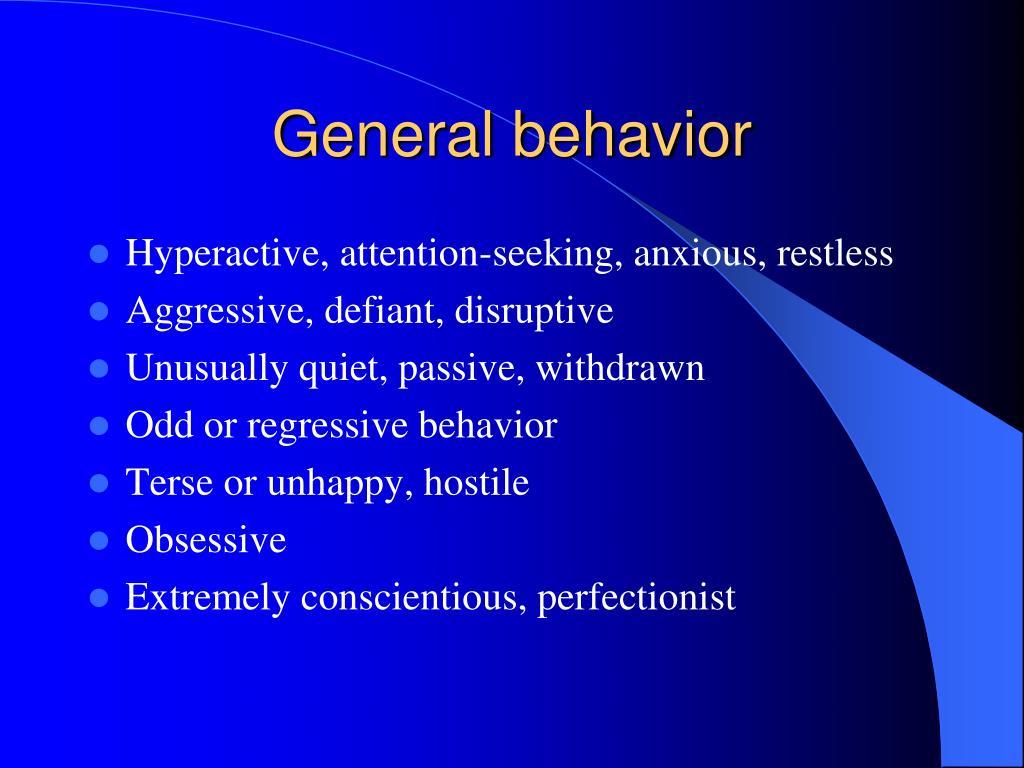 General behavior