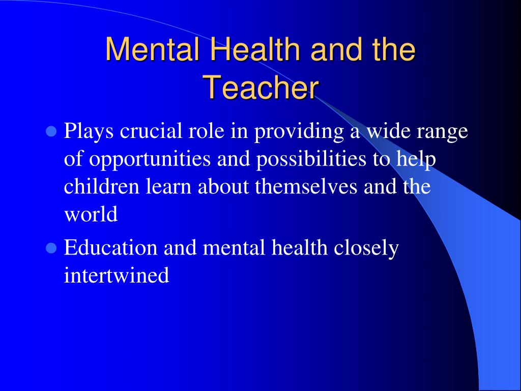 Mental Health and the Teacher