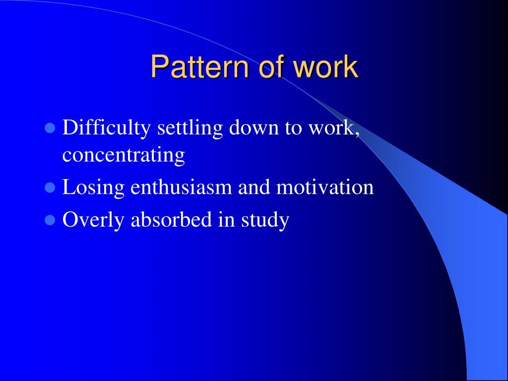 Pattern of work