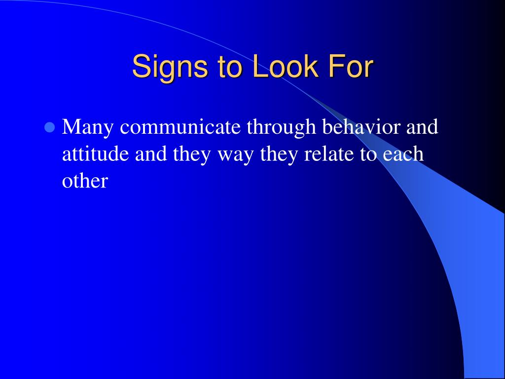 Signs to Look For