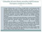 cittadini di uno stato membro dell unione europea residenti in italia