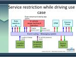 service restriction while driving use case1