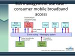 sla management use case consumer mobile broadband access1