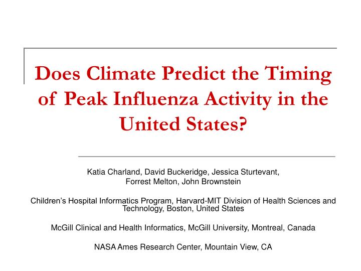does climate predict the timing of peak influenza activity in the united states n.