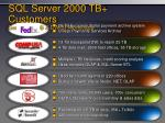 sql server 2000 tb customers general vldb dw bi workloads