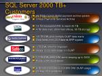 sql server 2000 tb customers general vldb dw bi workloads1