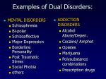 examples of dual disorders