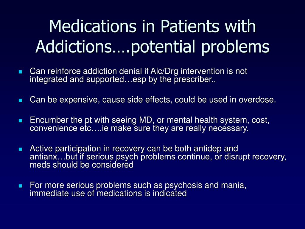 Medications in Patients with Addictions….potential problems