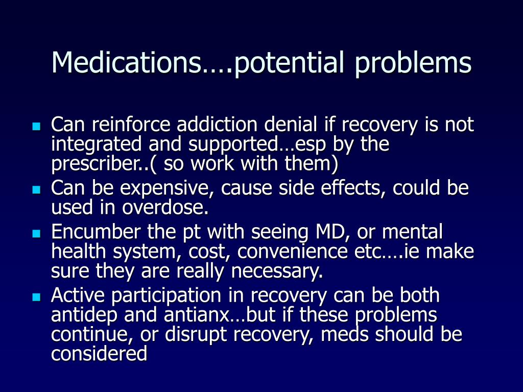 Medications….potential problems