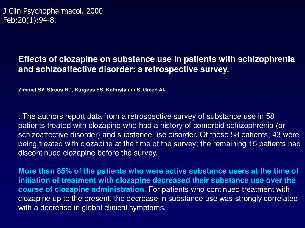 Effects of clozapine on substance use in patients with schizophrenia and schizoaffective disorder: a retrospective survey.