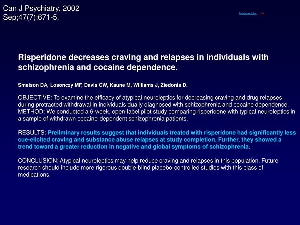 Risperidone decreases craving and relapses in individuals with schizophrenia and cocaine dependence.