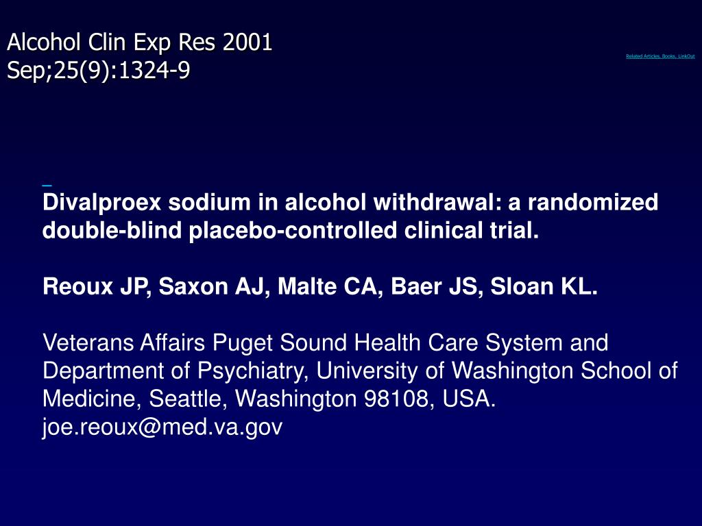 Divalproex sodium in alcohol withdrawal: a randomized double-blind placebo-controlled clinical trial.