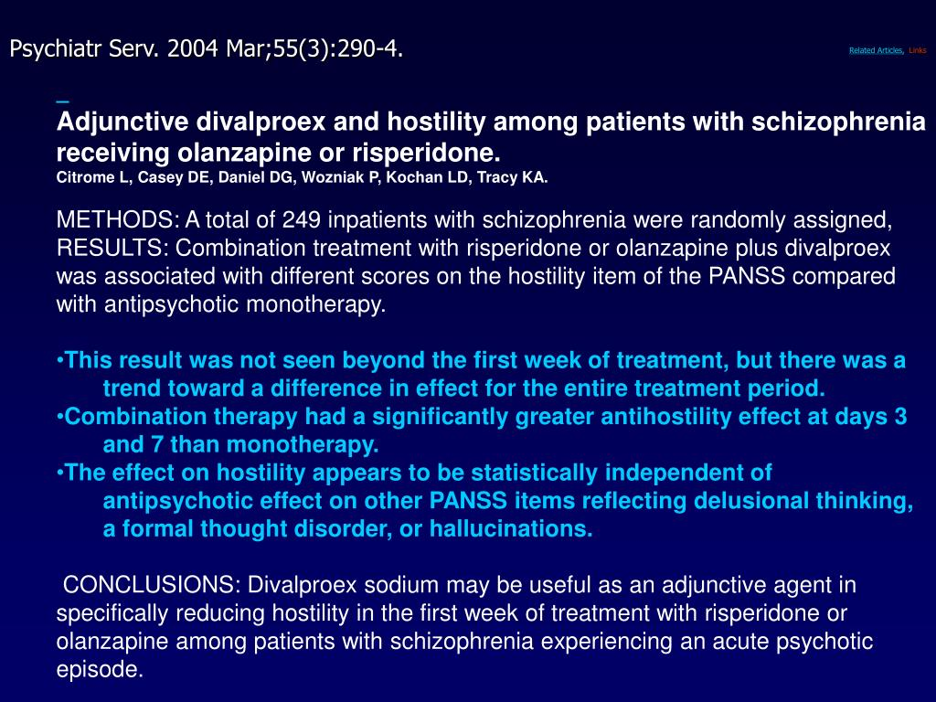 Adjunctive divalproex and hostility among patients with schizophrenia receiving olanzapine or risperidone.