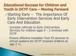 educational success for children and youth in dcyf care moving forward1