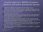 another approach brfss questions added to consumer satisfaction survey