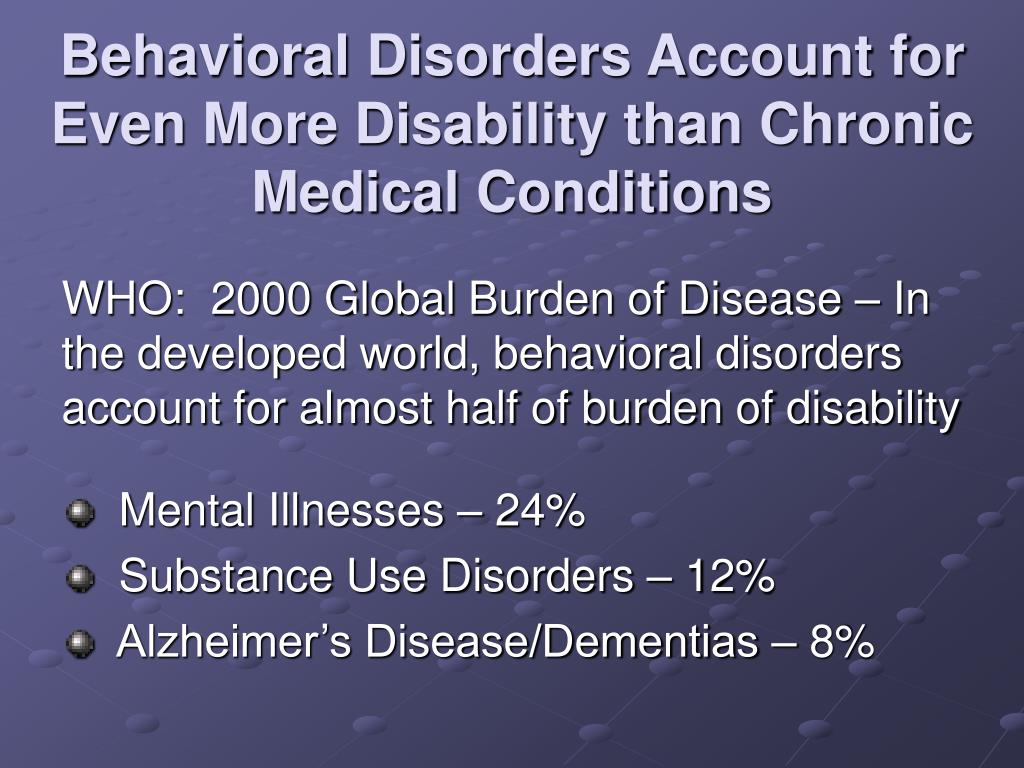 Behavioral Disorders Account for Even More Disability than Chronic Medical Conditions