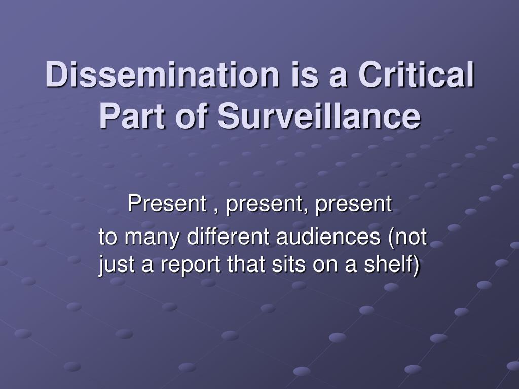 Dissemination is a Critical Part of Surveillance
